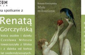 Małe miłosziana. Spotkanie z Renatą Gorczyńską