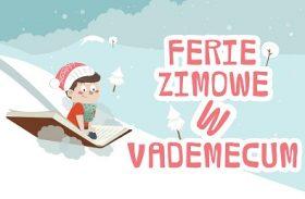 Ferie zimowe w Vademecum
