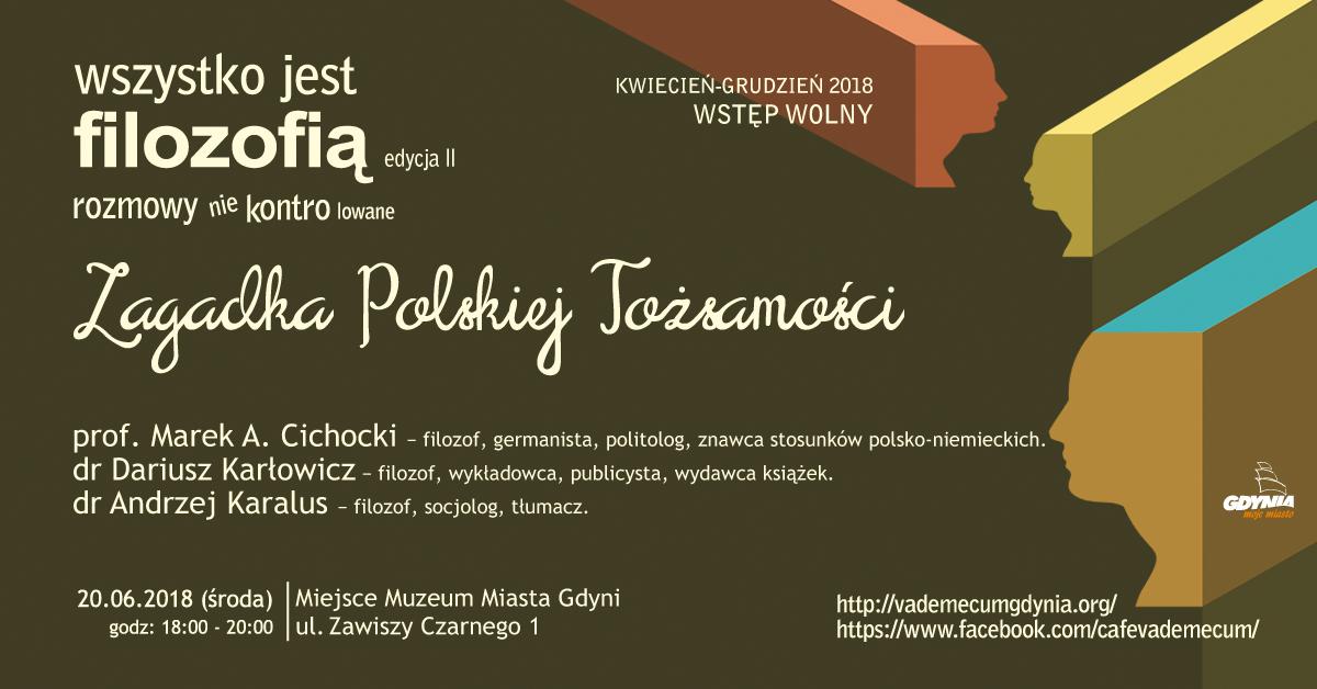 Zagadka polskiej tożsamości – prof. Marek A. Cichocki, dr Dariusz Karłowicz, dr Andrzej Karalus