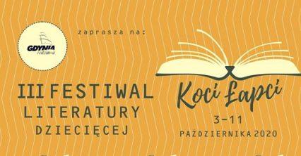 III Festiwal Literatury Dziecięcej Koci łapci 3-11 października 2020 roku