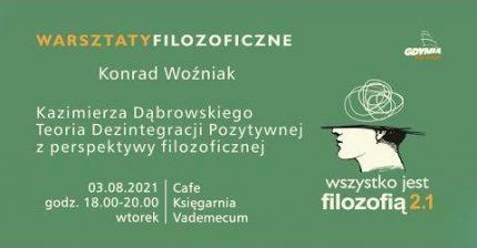 Kazimierza Dąbrowskiego Teoria Dezintegracji Pozytywnej z perspektywyfilozoficznej.